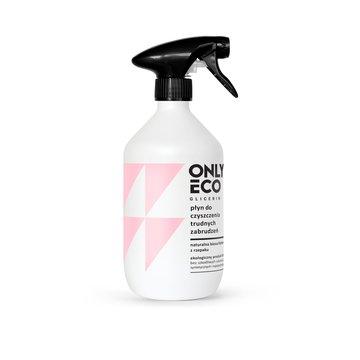 Only Bio - ONLY ECO, Płyn do czyszczenia trudnych zabrudzeń, 500ml