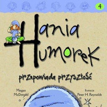 Egmont - Hania Humorek. Tom 4. Hania Humorek przepowiada przyszłość