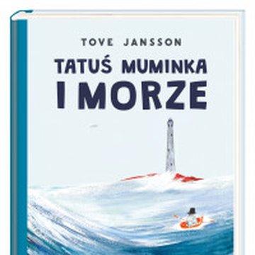 Nasza Księgarnia - Tatuś Muminka i morze