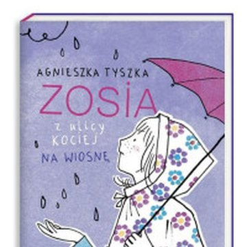 Nasza Księgarnia - Zosia z ulicy Kociej. Na wiosnę
