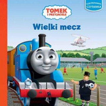 Egmont - Tomek i przyjaciele. Ilustrowana czytanka. Wielki mecz