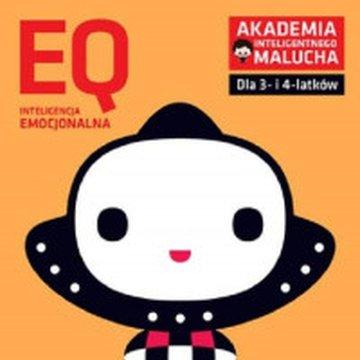 Akademia Inteligentnego Malucha - EQ. Inteligencja emocjonalna dla 3–4 latków. Nowe zabawy z poradami psychologa. Książka z nakl