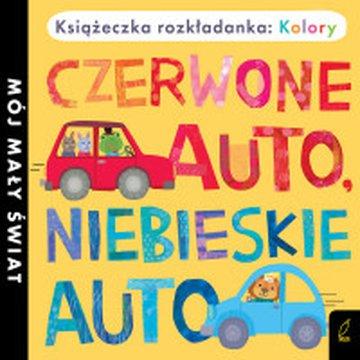 Wilga / GW Foksal - Książka rozkładanka. Czerwone auto, niebieskie auto