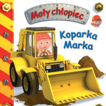 Olesiejuk Sp. z o.o. - Mały chłopiec. Koparka Marka