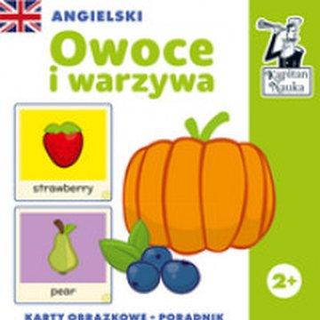 Kapitan Nauka - Angielski. Owoce i warzywa (karty obrazkowe + poradnik)