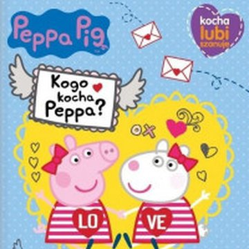 Media Service Zawada - Kocha, lubi, szanuje. Co kocha Peppa?