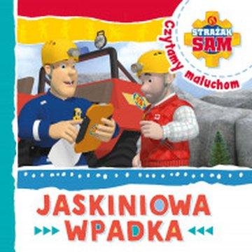 Olesiejuk Sp. z o.o. - Strażak Sam. Czytamy maluchom. Jaskiniowa wpadka