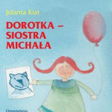 Impuls - Dorotka – siostra Michała. Opowiadania z propozycjami zabaw przygotowujących do rysowania