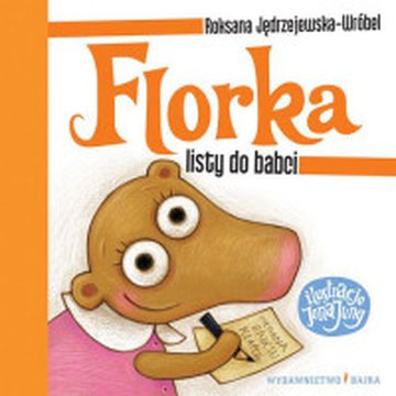 Bajka - Florka. Listy do babci