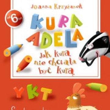 Wydawnictwo Debit - Kura Adela. Jak kura nie chciała być kurą - Szlaczki i Znaczki