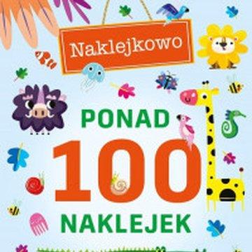 Wilga / GW Foksal - Ponad 100 naklejek. Kolorowe zwierzaki. Naklejkowo