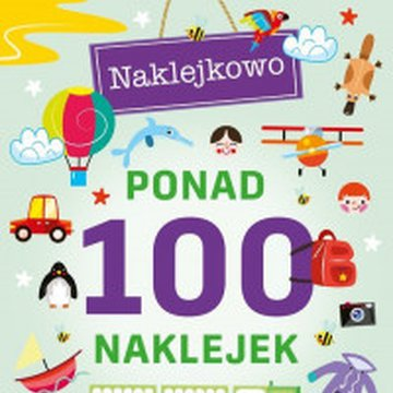 Wilga / GW Foksal - Ponad 100 naklejek. Kolorowe podróże. Naklejkowo