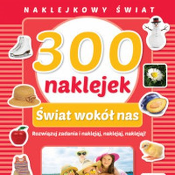 Zielona Sowa - Naklejkowy świat. 300 naklejek. Świat wokół nas