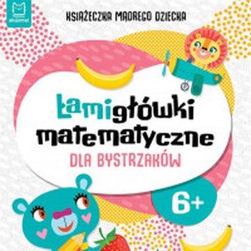 Aksjomat - Książeczka mądrego dziecka. Łamigłówki matematyczne dla bystrzaków