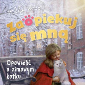 Zielona Sowa - Zaopiekuj się mną. Opowieść o zimowym kotku