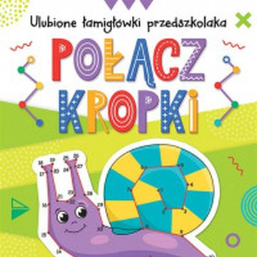 Aksjomat - Ulubione łamigłówki przedszkolaka. Połącz kropki