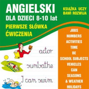 Literat - Angielski dla dzieci 8-10 lat. Pierwsze słówka. Ćwiczenia