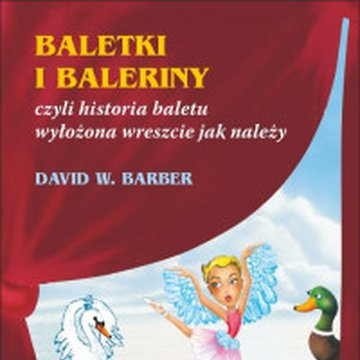 Finebooks - Baletki i baleriny, czyli historia baletu wyłożona wreszcie jak należy