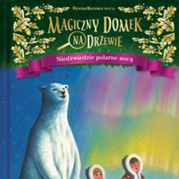 Mamania - Magiczny domek na drzewie. Niedźwiedzie polarne nocą