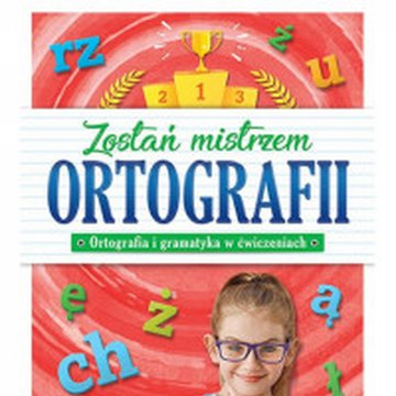 Aksjomat - Zostań mistrzem ortografii. Ortografia i gramatyka w ćwiczeniach, klasa 2
