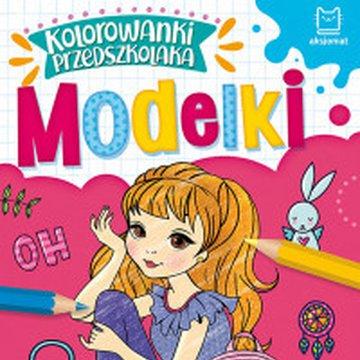 Aksjomat - Kolorowanki przedszkolaka. Modelki