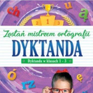Aksjomat - Zostań mistrzem ortografii. Dyktanda w klasach 1-3