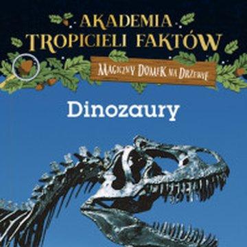 Mamania - Akademia tropicieli faktów. Magiczny domek na drzewie. Dinozaury, wydanie 2