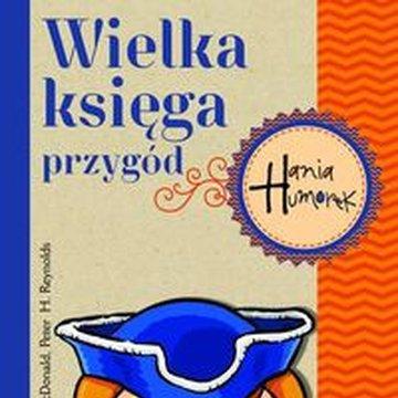 Egmont - Hania Humorek. Wielka Księga Przygód