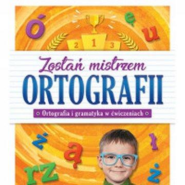 Aksjomat - Zostań mistrzem ortografii. Ortografia i gramatyka w ćwiczeniach w klasie 3