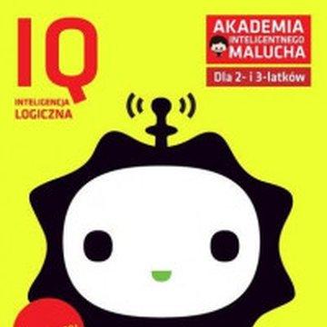 Akademia Inteligentnego Malucha - Akademia Inteligentnego Malucha. IQ inteligencja logiczna dla 2-3 latków