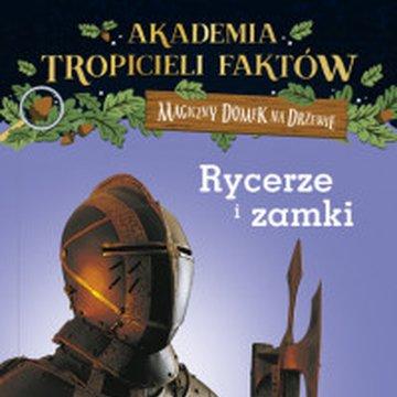 Mamania - Akademia tropicieli faktów. Magiczny domek na drzewie. Rycerze i zamki, wydanie 2