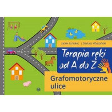Harmonia - Terapia ręki od A do Z. Grafomotoryczne ulice