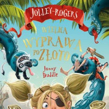 Mamania - Jolley-Rogers. Wielka wyprawa po złoto