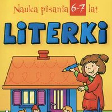 Literka - Literki. Nauka pisania 6-7 lat