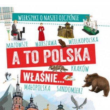 BOOKS - A to Polska właśnie... Wierszyki o naszej ojczyźnie