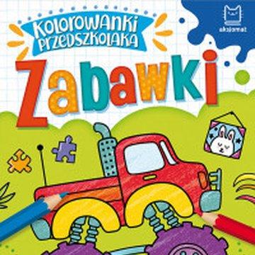 Aksjomat - Kolorowanki przedszkolaka. Zabawki
