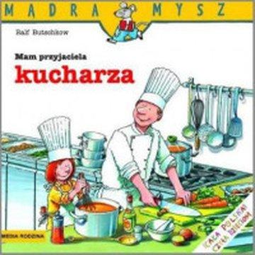 Media Rodzina - Mam przyjaciela kucharza. Mądra Mysz.