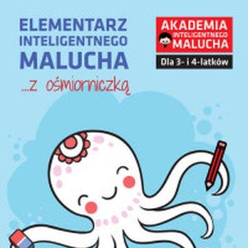 Akademia Inteligentnego Malucha - Elementarz inteligentnego malucha z ośmiorniczką