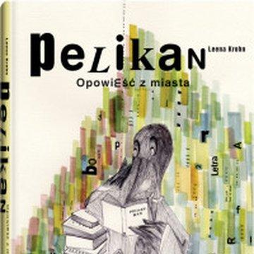 Dwie siostry - Pelikan. Opowieść z miasta