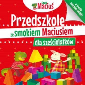 Dragon - Przedszkole ze smokiem Maciusiem dla sześciolatków