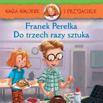 Egmont - Hania Humorek i Przyjaciele. Franek Perełka. Do trzech razy sztuka