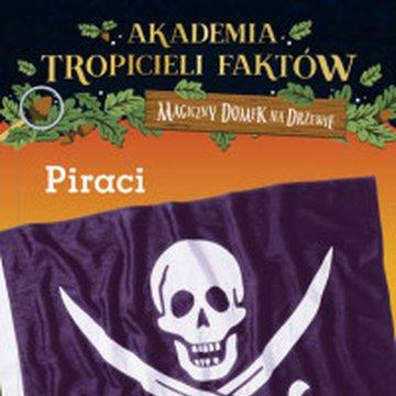 Mamania - Akademia tropicieli faktów. Magiczny domek na drzewie. Piraci, wydanie 2