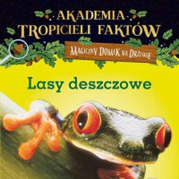 Mamania - Akademia Tropicieli Faktów. Lasy deszczowe