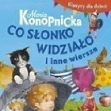BOOKS - Klasycy dla dzieci. Co słonko widziało i inne wiersze