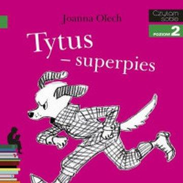 Egmont - Czytam sobie. Poziom 2. Tytus superpies