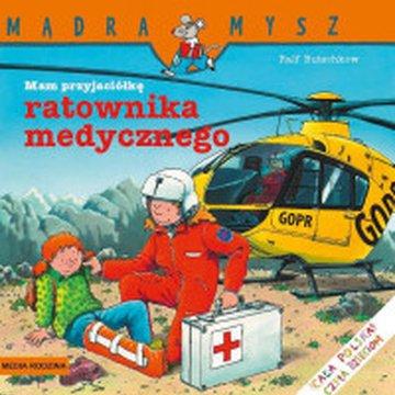 Media Rodzina - Mądra mysz. Mam przyjaciółkę ratownika medycznego
