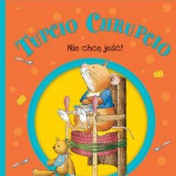 Wilga / GW Foksal - Tupcio Chrupcio. Nie chcę jeść