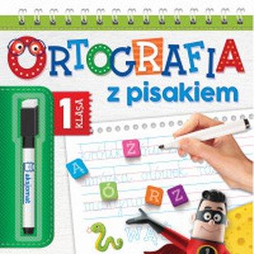 Aksjomat - Ortografia z pisakiem. Klasa 1. Piszę i zmazuję