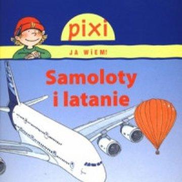 Media Rodzina - Pixi, ja wiem! Samoloty i latanie