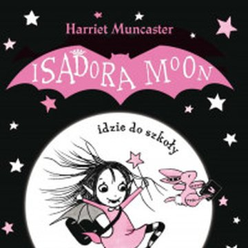 Akapit-Press - Isadora Moon idzie do szkoły